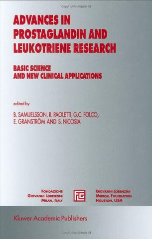 Advances in Prostaglandin and Leukotriene Research: Basic Science and New Clinical Applications (Medical Science Symposia Series)