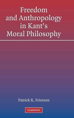 Freedom and Anthropology in Kant's Moral Philosophy