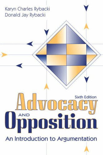 Advocacy and Opposition: An Introduction to Argumentation (6th Edition)