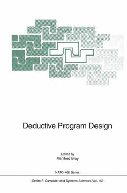 Deductive Program Design (Nato ASI Subseries F:)