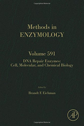 DNA Repair Enzymes: Cell, Molecular, and Chemical Biology, Volume 591 (Methods in Enzymology)
