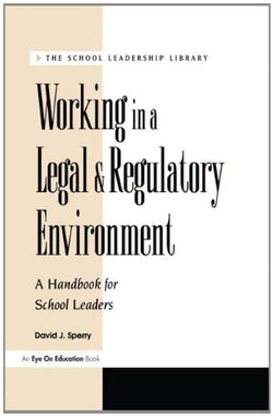 Working in a Legal & Regulatory Environment (School Leadership Library)