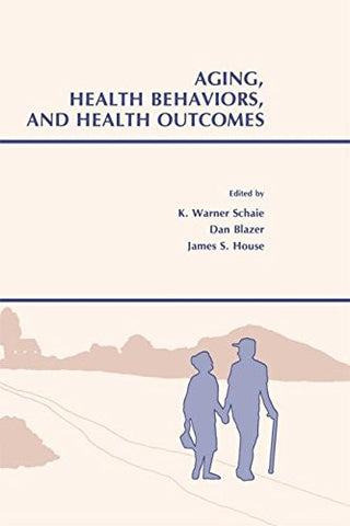 Aging, Health Behaviors, and Health Outcomes (Social Structure and Aging Series)