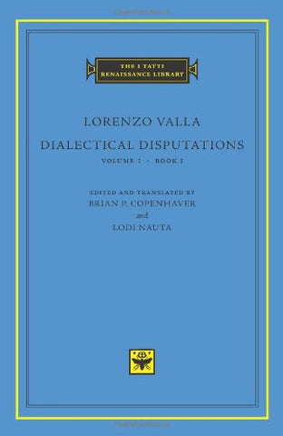 Dialectical Disputations, Volume 1: Book I (The I Tatti Renaissance Library)