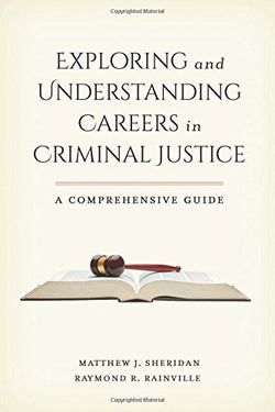 Exploring and Understanding Careers in Criminal Justice: A Comprehensive Guide
