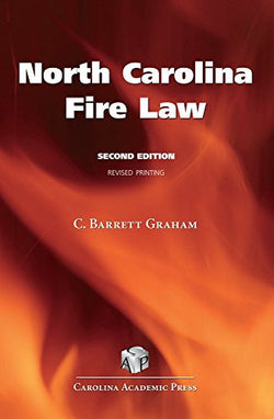 North Carolina Fire Law, Second Edition (Revised Printing)