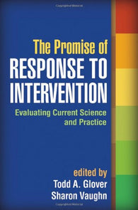 The Promise of Response to Intervention: Evaluating Current Science and Practice
