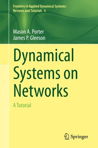 Dynamical Systems on Networks: A Tutorial (Frontiers in Applied Dynamical Systems: Reviews and Tutorials)