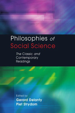 Philosophies of Social Science: The Classic and Contemporary Readings (UK Higher Education OUP Humanities & Social Sciences Sociology)