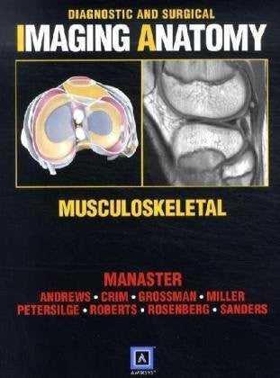 Diagnostic and Surgical Imaging Anatomy: Musculoskeletal