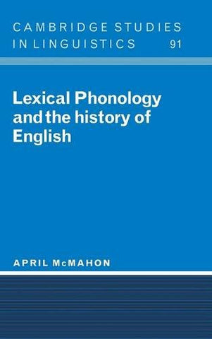Lexical Phonology and the History of English (Cambridge Studies in Linguistics)