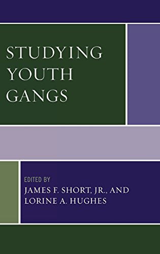 Studying Youth Gangs (Violence Prevention and Policy)