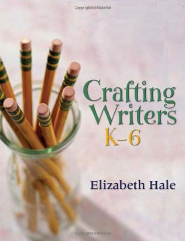 Crafting Writers, K–6