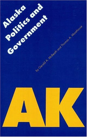 Alaska Politics and Government (Politics and Governments of the American States)