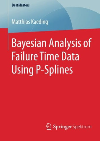 Bayesian Analysis of Failure Time Data Using P-Splines (BestMasters)