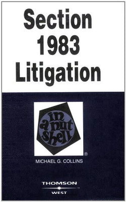 Section 1983 Litigation in a Nutshell (In a Nutshell (West Publishing))