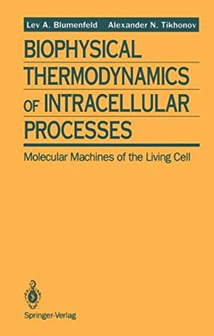 Biophysical Thermodynamics of Intracellular Processes: Molecular Machines of the Living Cell (52)