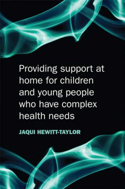 Providing Support at Home for Children and Young People who have Complex Health Needs