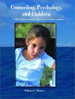 Counseling, Psychology, and Children: A Muiltidimensional Approach to Intervention
