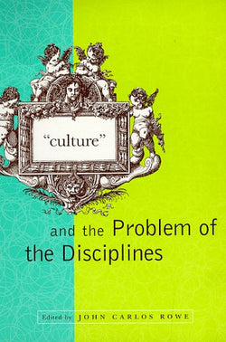 """Culture"" and the Problem of the Disciplines"