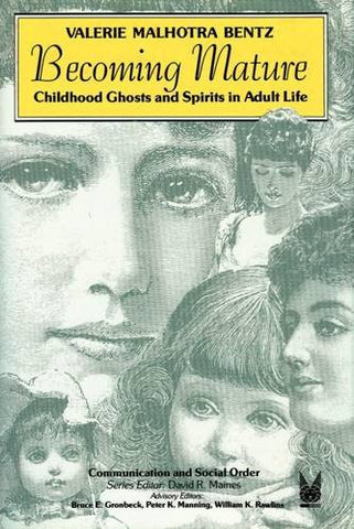 Becoming Mature: Childhood Ghosts and Spirits in Adult Life (Communication and Social Order)
