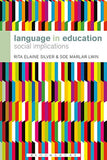 Language in Education: Social Implications (Bloomsbury Advances in Semiotics)