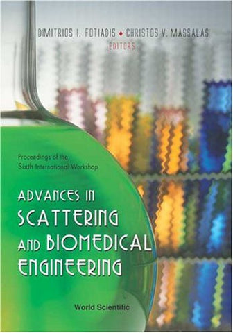 Advances in Scattering and Biomedical Engineering - Proceedings of the 6th International Workshop