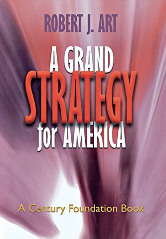 A Grand Strategy for America (Cornell Studies in Security Affairs)