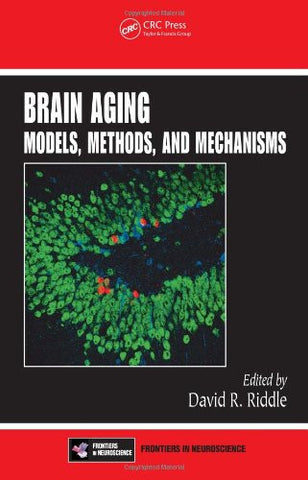 Brain Aging: Models, Methods, and Mechanisms (Frontiers in Neuroscience)