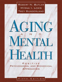 Aging and Mental Health: Positive Psychosocial and Biomedical Approaches (5th Edition)