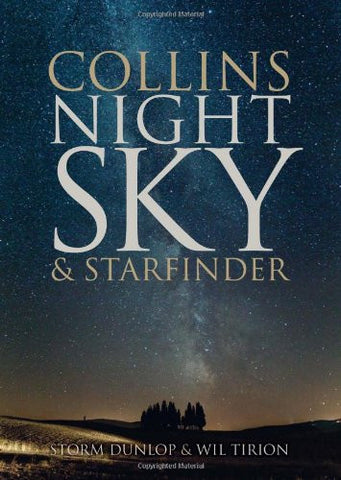 Collins Night Sky & Starfinder. Storm Dunlop and Wil Tirion