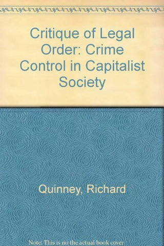 Critique of the Legal Order: Crime Control in Capitalist Society (Law and Society)