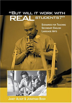"""But Will It Work With Real Students?"": Scenarios for Teaching Secondary English Language Arts"