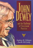 John Dewey and the Challenge of Classroom Practice (Practitioner Inquiry Series)