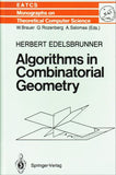 Algorithms in Combinatorial Geometry (Monographs in Theoretical Computer Science. An EATCS Series)