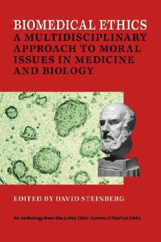 Biomedical Ethics: A Multidisciplinary Approach to Moral Issues in Medicine and Biology