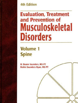 Evaluation Treatment & Prevention of Musculoskeletal Disorders (Volume 1 - The Spine)