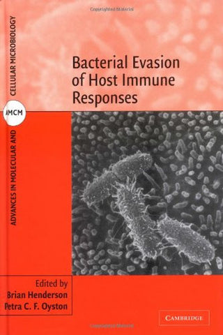 Bacterial Evasion of Host Immune Responses (Advances in Molecular and Cellular Microbiology)
