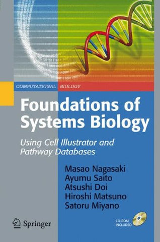 Foundations of Systems Biology: Using Cell Illustrator and Pathway Databases (Computational Biology)
