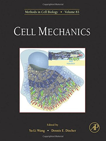 Cell Mechanics, Volume 83 (Methods in Cell Biology)