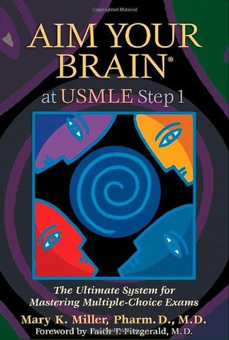 Aim Your Brain at USMLE Step 1: The Ultimate System for Mastering Multiple-Choice Exams
