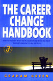 The Career Change Handbook: How to Find Out What You're Good at and Enjoy--And Get Someone to Pay You for It