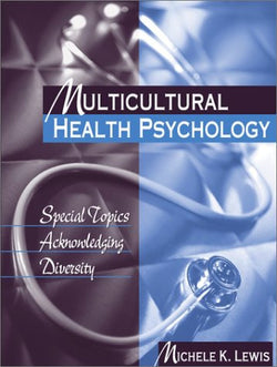 Multicultural Health Psychology: Special Topics Acknowledging Diversity