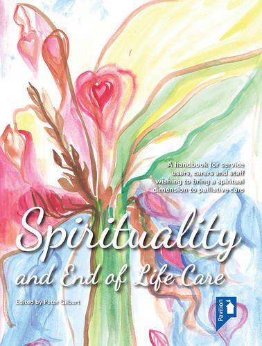 Spirituality and End of Life Care: A handbook for service users, carers and staff wishing to bring a spiritual dimension to mental health services