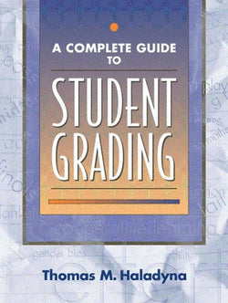 Complete Guide to Student Grading, A