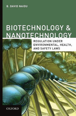 Biotechnology & Nanotechnology Regulation Under Environmental, Health, and Safety Laws