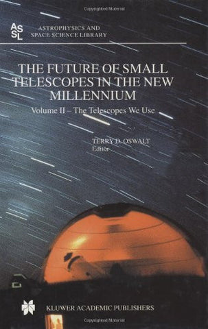 Future of Small Telescopes in the New Millennium (Astrophysics and Space Science Library (Hardcover))