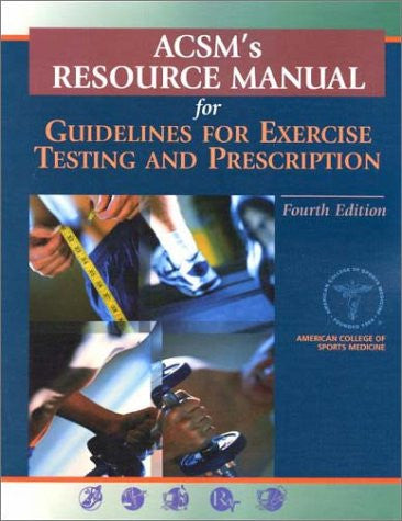 ACSM's Resource Manual for Guidelines for Exercise Testing and Prescription (Books)