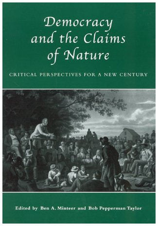 Democracy and the Claims of Nature: Critical Perspectives for a New Century
