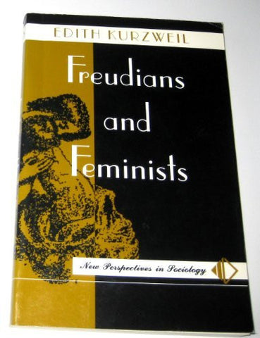 Freudians And Feminists (New Perspectives in Sociology)